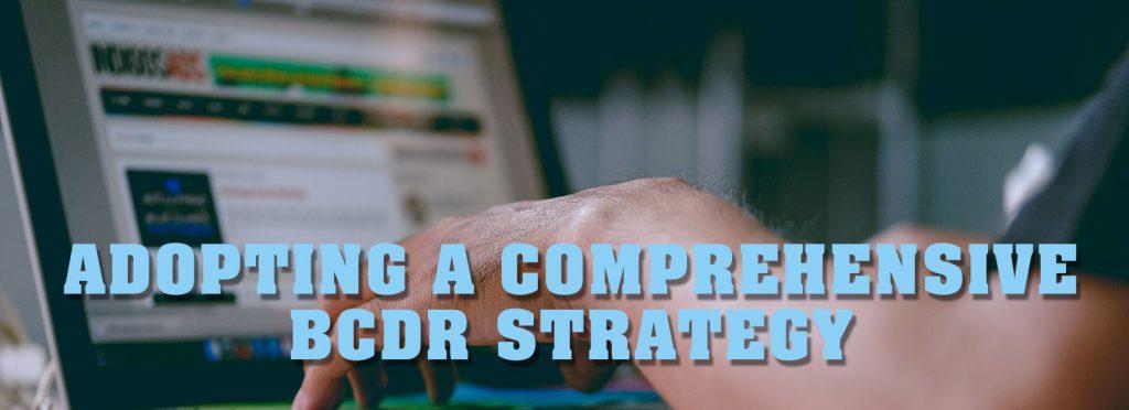 Why-Adopt-a-Comprehensive-BCDR-Strat-header